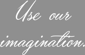 Use our imagination | Slowman Design AU